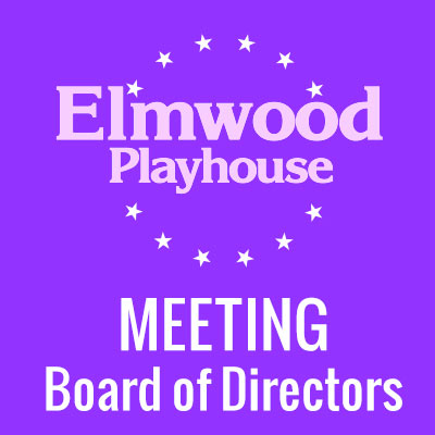 Board of Directors Meeting @ Elmwood Playhouse