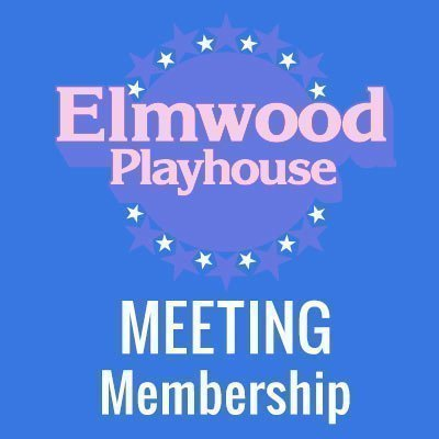 Membership Meeting @ Elmwood Playhouse