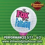 """The Fox on the Fairway"" Continues Its Run at Elmwood Playhouse"