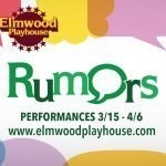 """Rumors Opens March 15th"