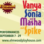 """Vanya and Sonia and Masha and Spike"" Continues at Elmwood Playhouse in Nyack NY"