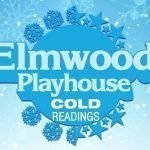 Cold Reading March 23rd 11 am At Elmwood Playhouse