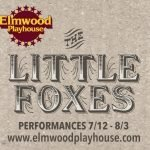 """The Little Foxes"" To Open at Elmwood"