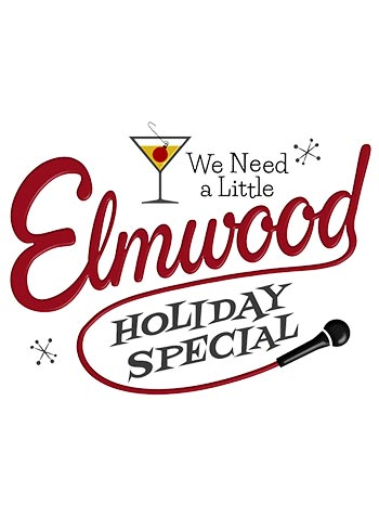 We Need A Little Elmwood Holiday Special